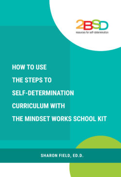 How To Use The Steps To Self Determination Curriculum With The Mindset Works School Kit